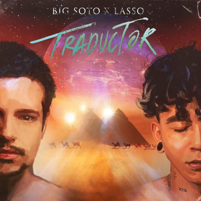 Lasso y Big Soto lanzaron su nuevo tema «Traductor»