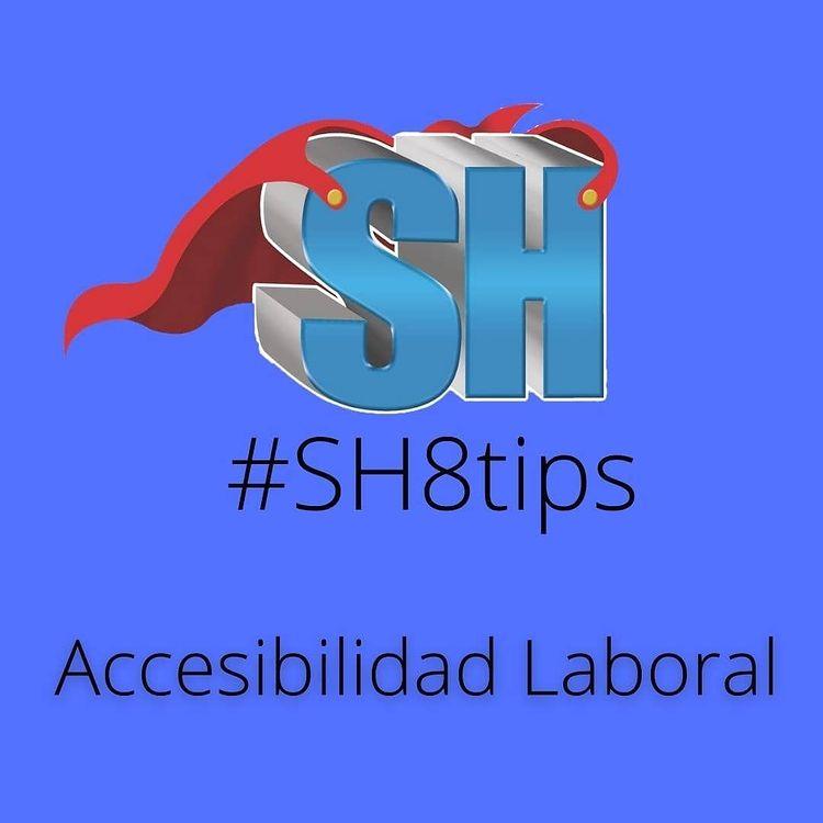 8 Tips de Accesibilidad Laboral #SH8Tips #ZE8Tips #SHve