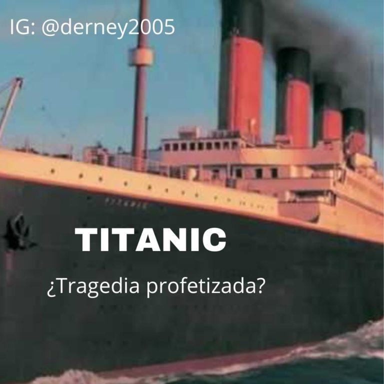 Titanic ¿Tragedia profetizada? por Darwin Sánchez